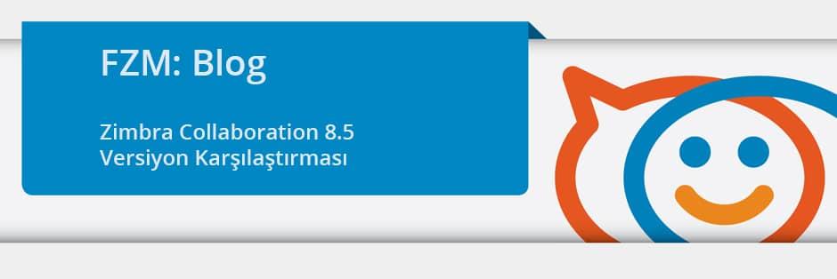 Zimbra Collaboration 8.5 Versiyon Karşılaştırması